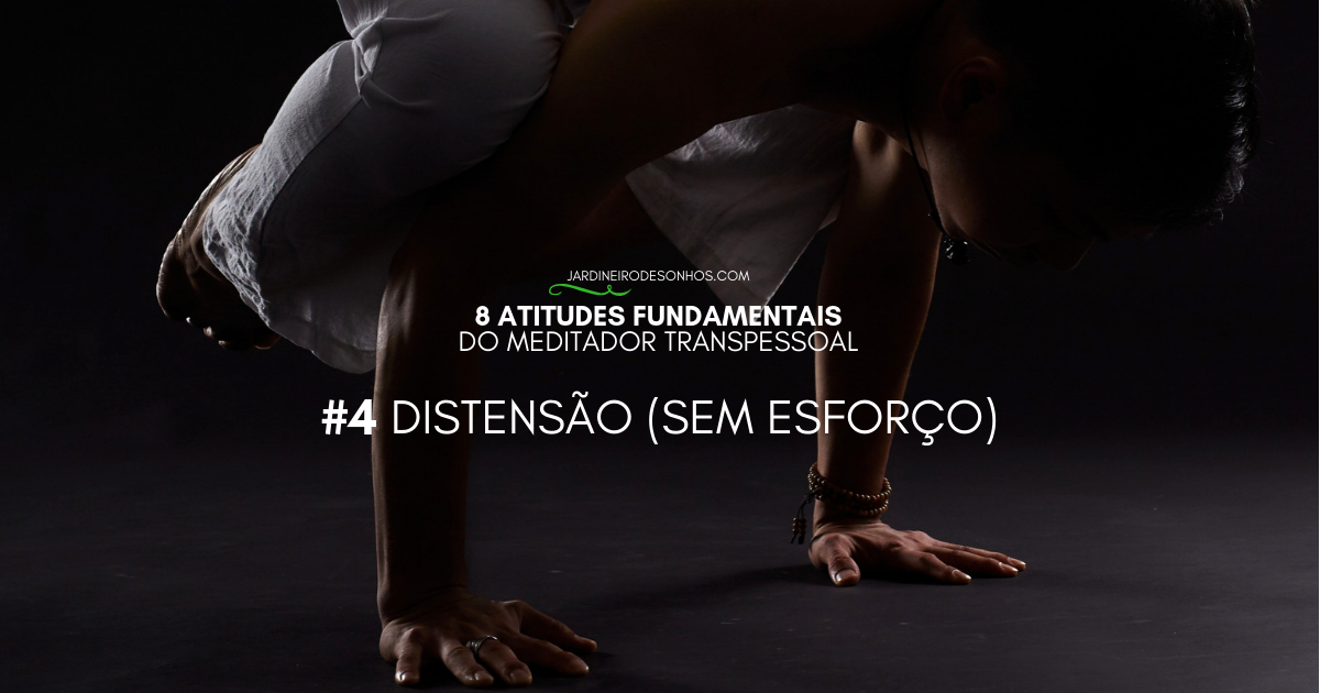 8 Atitudes Fundamentais do Meditador Transpessoal(4)
